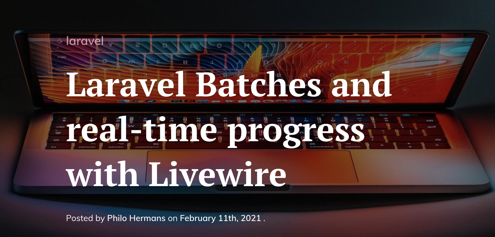 Laravel Batches and real-time progress with Livewire - Post Image